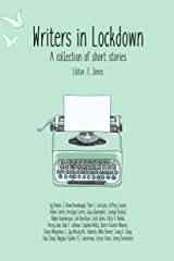 Writers in Lockdown: A collection of short stories Kindle Edition