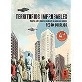 Territorios improbables: Historias sobre lugares que (casi) no sabías que existían