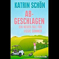 Abgeschlagen: Ein neuer Fall für Lissie Sommer (Ein-Lissie-Sommer-Krimi 3) (German Edition)