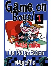 Funny books for boys 9-12 : 'Game On Boys! The PlayStation Play-offs': A Hilarious adventure for children 9-12 with illustrations. (Game on Boys Series Book 1)
