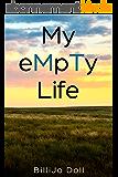 My eMpTy Life (English Edition)