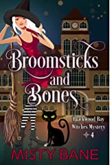 Broomsticks and Bones (Blackwood Bay Witches Paranormal Cozy Mystery Book 4) Kindle Edition