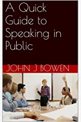 A Quick Guide to Speaking in Public (That Consultant Bloke's Quick Guides) Kindle Edition