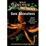 Sea Monsters: A Nonfiction Companion to Magic Tree House Merlin Mission #11: Dark Day in the Deep Sea: 17 (Magic Tree House (