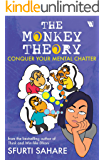 The Monkey Theory: Conquer Your Mental Chatter