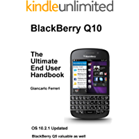 BlackBerry Q10 The Ultimate End User Handbook