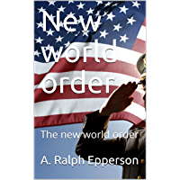 New world order: The new world order (English Edition)