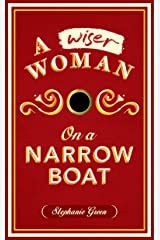 A Wiser Woman on a Narrow Boat (Living aboard Book 2) Kindle Edition