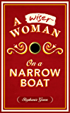 A Wiser Woman on a Narrow Boat (Living aboard Book 2)