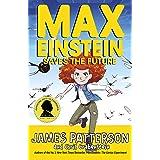 Max Einstein: Saves the Future (Max Einstein Series Book 3)