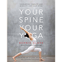 Your Spine, Your Yoga: Developing stability and mobility for your spine (English Edition)