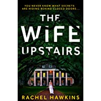 The Wife Upstairs: An addictive new 2021 psychological crime thriller with a twist - a New York Times bestseller!