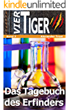 Vier Tiger: Das Tagebuch des Erfinders (Jugendthriller): Band 7