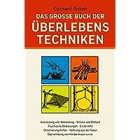 Das grosse Buch der Überlebenstechniken: Das umfassende Nachschlagewerk für alle, die sich in Ausnahmesituationen rasch…