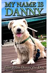 My Name Is Danny: Tales From Danny the Dog Kindle Edition