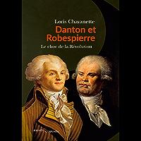 Danton et Robespierre: Le choc des deux France