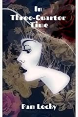 In Three-Quarter Time: A Short Story Kindle Edition