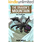 The Dragon's Mountain, Book Three: The White Mobs (An Unofficial Minecraft Book for Kids Age 9-12)