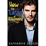 How to Lasso a Billionaire: A Second Chance Romance (Vegas Billionaires Book 1) (English Edition)