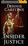 Insider Justice: A Financial Thriller (A Marc Kadella Legal Mystery Book 8) (English Edition)