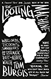 The Looting Machine: Warlords, Tycoons, Smugglers and the Systematic Theft of Africa's Wealth (English Edition)