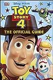 Disney Pixar Toy Story 4 The Official Guide (Dk Disney)