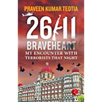 26/11 BRAVEHEART: My Encounter with Terrorists That Night
