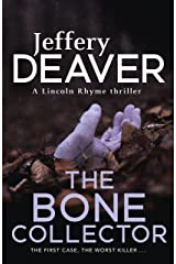 The Bone Collector: The thrilling first novel in the bestselling Lincoln Rhyme mystery series Kindle Edition