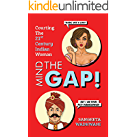 MIND THE GAP!: Courting The 21st Century Indian Woman