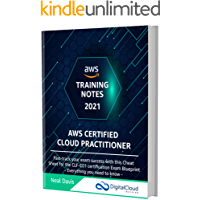 AWS Certified Cloud Practitioner Training Notes 2021: Fast-track your exam success with the ultimate cheat sheet for the…