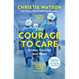 The Courage to Care: Nurses, Families and Hope