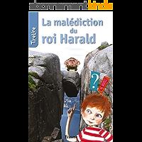 La malédiction du roi Harald: une histoire pour les enfants de 8 à 10 ans (TireLire t. 1)