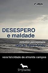 Desespero e Maldade: Estudos Perceptivos Relação Figura-Fundo (Portuguese Edition) Kindle Ausgabe