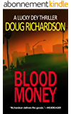 Blood Money: A Lucky Dey Thriller (English Edition)