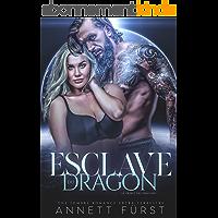 Esclave du Dragon: Une sombre romance extra-terrestre (Le Tribut des Dragons t. 2)