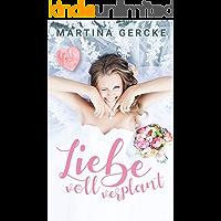 Liebe voll verplant: Liebesroman