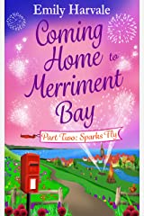 Coming Home to Merriment Bay: Part Two: Sparks Fly Kindle Edition