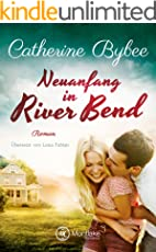 Neuanfang in River Bend (Happy End in River Bend 1)