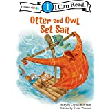 Otter and Owl Set Sail: Level 1 (I Can Read! / Otter and Owl Series)
