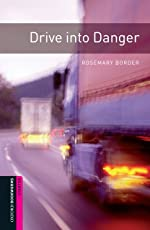 Drive into Danger Starter Level Oxford Bookworms Library: 250 Headwords