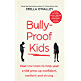 Bully-Proof Kids: Practical tools to help your child to grow up confident, assertive and strong