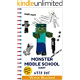 Monster Middle School Diary: Week One (Unofficial Minecraft Illustrated Series)