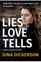 Lies Love Tells: A Dark Romantic Thriller (Eastcove Lies Book 1) Kindle Edition