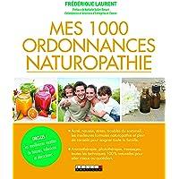 Mes 1000 ordonnances naturopathie