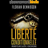Liberté conditionnelle (polar): la série suspense Romeo Brigante, t.1 (Romeo Brigante, série polar & suspense)