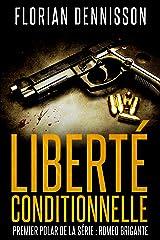 Liberté conditionnelle (polar): la série suspense Romeo Brigante, t.1 (Romeo Brigante, série polar & suspense) Format Kindle