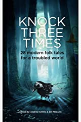 Knock Three Times: 28 modern folk tales for a world in trouble (There was a knock on the door Book 3) Kindle Edition