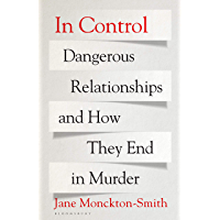 In Control: Dangerous Relationships and How They End in Murder (English Edition)