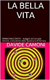 LA BELLA VITA: PRIMO RACCONTO - Indagini di Corrado Simoni, Consulente della Questura di Ferrara