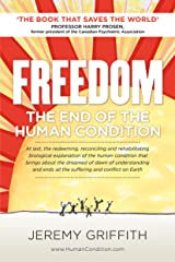 FREEDOM: The End Of The Human Condition Kindle Edition